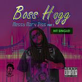 Messy Marv Diss: Part 1 by Boss Hogg
