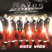 Esta Vida by Los Rayos De Oaxaca