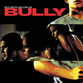 Bully (Music from the Larry Clark Film) - Clean Version [Digitally Remastered] de Various Artists