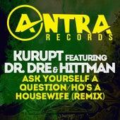 Ask Yourself a Question / Ho's a Housewife (Remix) de Kurupt