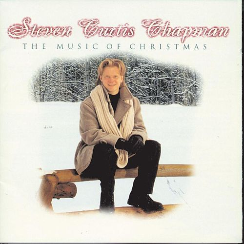 The Music Of Christmas by Steven Curtis Chapman