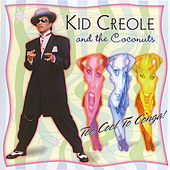 Too Cool to Conga von Kid Creole & the Coconuts