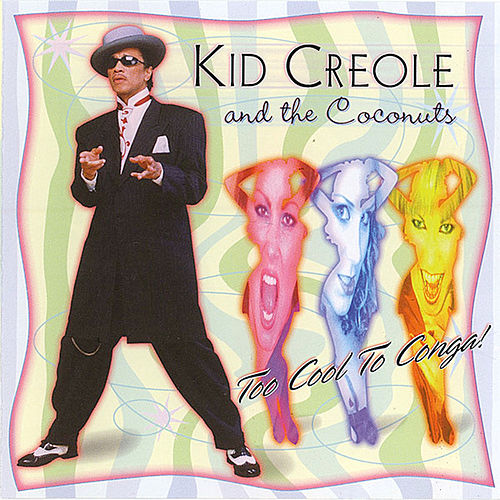 too cool to conga rainman records red by kid creole the coconuts