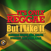 It's Only Reggae – but I Like It! de Various Artists