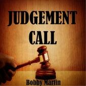 Judgement Call by Bobby Martin