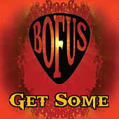 Get Some by Bofus