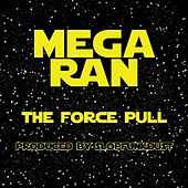 The Force Pull (Star Wars) [feat. Phill Harmonix] by Random AKA Mega Ran