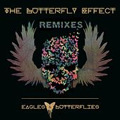 The Butterfly Effect (Remixes) by Eagles & Butterflies