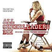 All Cheerleaders Die (Original Motion Picture Soundtrack) von Various Artists