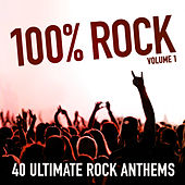 100% Rock! (40 Ultimate Rock Anthems) by The Rock Masters