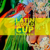 Latin World Cup Brazil 2014 by Various Artists