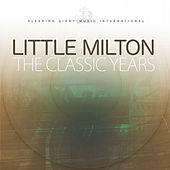 The Classic Years de Little Milton
