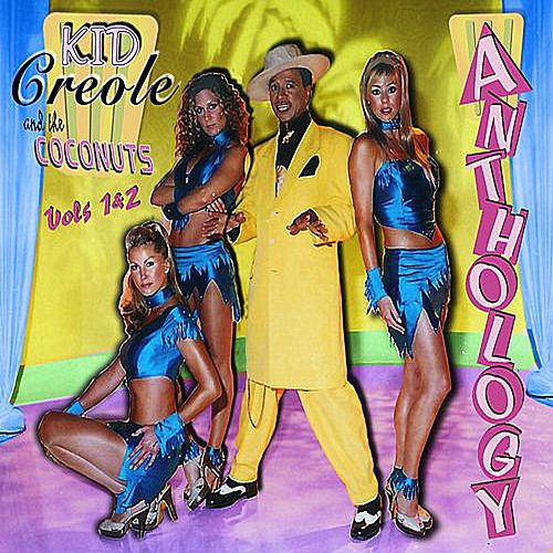 Anthology Vol. 1 & 2 by Kid Creole & the Coconuts