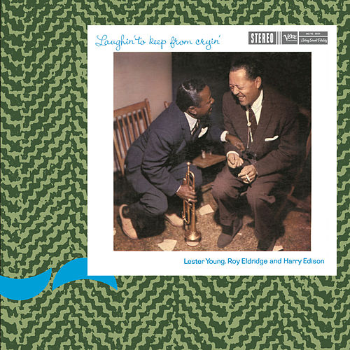 Laughin' To Keep From Cryin' by Lester Young