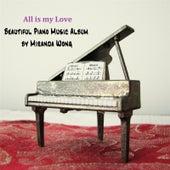 All Is My Love (Beautiful Piano Music Album) by Miranda Wong