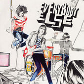 Everybody Else by Everybody Else