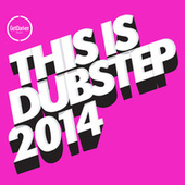 This Is Dubstep 2014 by Various Artists