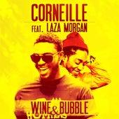 Wine & Bubble (feat. Laza Morgan) - Single de Corneille