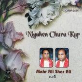 Nigahen Chura Kar by Sher Ali