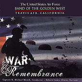 War & Remembrance von US Air Force Band of The Golden West