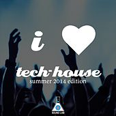 I Love Tech House (Summer 2014 Edition) by Various Artists