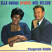 Ella Swings Brightly with Nelson (Remastered) by Nelson Riddle