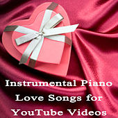 Instrumental Piano Love Songs for You Tube Videos by The O'Neill Brothers Group