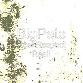 Real Respect Real! by Big Pete