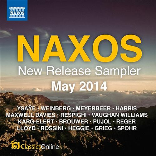 Naxos May 2014 New Release Sampler by Various Artists