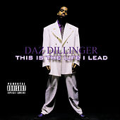 This Is the Life I Lead (Digitally Remastered) von Daz Dillinger