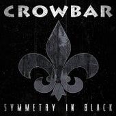 Symmetry In Black by Crowbar
