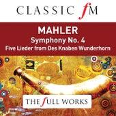 Mahler: Symphony No. 4 (Classic FM: The Full Works) by Barbara Bonney