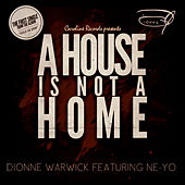 A House Is Not A Home by Dionne Warwick
