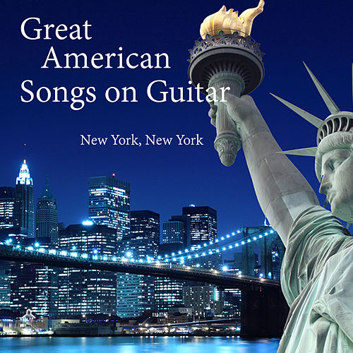 Great American Songs on Guitar: New York, New York by The O'Neill Brothers Group