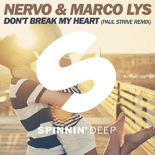 Don't Break My Heart (Paul Strive Remix) by Nervo