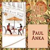 Take a Coffee Break by Paul Anka