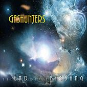 The End of the Big Bang by Gashunters