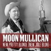 New Pretty Blonde (New Jole Blon) di Moon Mullican