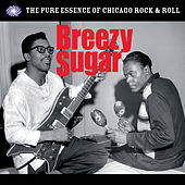 Breezy Sugar: The Pure Essence of Chicago Rock & Roll de Various Artists