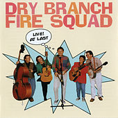 Live! At Last by The Dry Branch Fire Squad