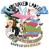 Talk To The Hand: Live From Michigan by Barenaked Ladies