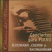 Clásicos del Milenio, Conciertos para Piano, Schumann, Chopin, Rachmaninoff by Various Artists