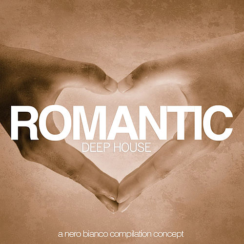 Romantic Deep House by Various Artists