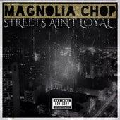 Streets Ain't Loyal - Single von Magnolia Chop