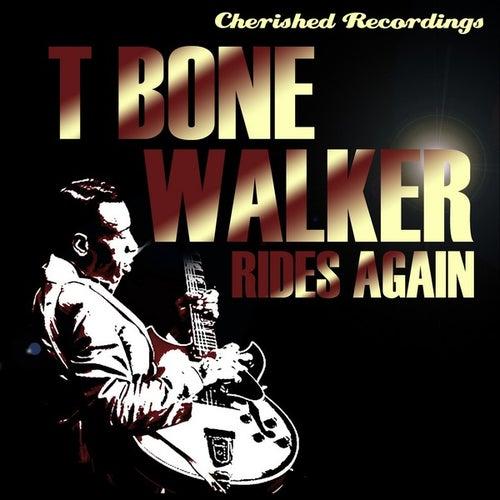 T Bone Rides Again by T-Bone Walker