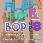 Flip Flop and Bop, Vol. 8 by Various Artists