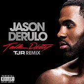 Talk Dirty [feat. 2 Chainz] (TJR Remix) by Jason Derulo