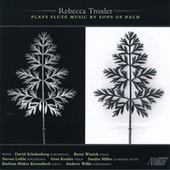 Rebecca Troxler Plays Flute Music By the Sons of Bach von Various Artists