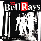 Let It Blast by The Bellrays