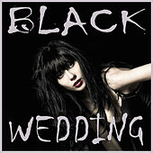 Black Wedding: The Very Best Metal Love Song Compilation Featuring Epica, Serenia, Hammerfall, Meshuggah, + More! by Various Artists